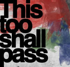 this too shall pass 8